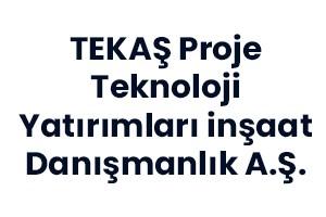 TEKAŞ Proje Teknoloji Yatırımları inşaat Danışmanlık A.Ş.