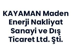 KAYAMAN Maden Enerji Nakliyat Sanayi ve Dış Ticaret Ltd. Şti.